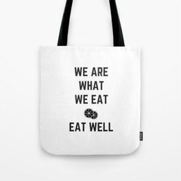 we are what we eat - eat well Tote Bag