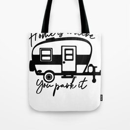 Home is Where You Park It RV Camper Tote Bag