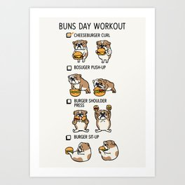 Buns Day Workout Art Print