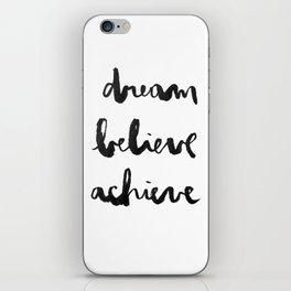 Dream Believe Achieve iPhone Skin