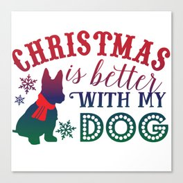 Christmas is Better with My Dog Canvas Print