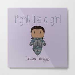 Fight Like a Girl 29 - Jacqui Briggs Metal Print