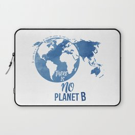 There Is No Planet B Laptop Sleeve