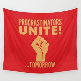 Procrastinators Unite Tomorrow (Red) Wall Tapestry