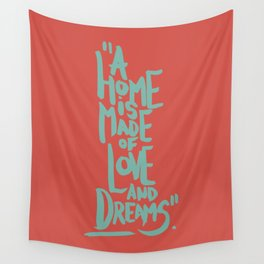 Motivation Quote - Illustration - Home - Dreams - Inspiration - life - happiness - love Wall Tapestry