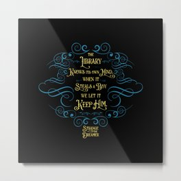The library knows its own mind...Strange the Dreamer Metal Print