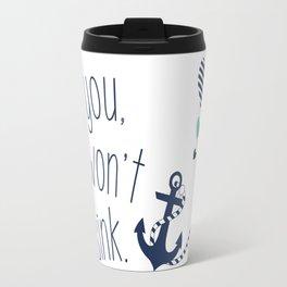 With You I Wont Sink Travel Mug