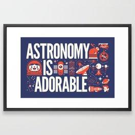 ASTRONOMY IS ... Framed Art Print