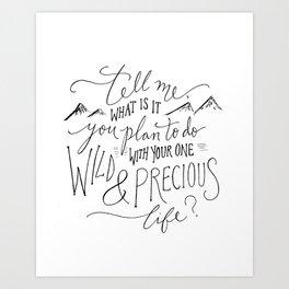 Wild & Precious Life Art Print