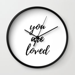 """you are loved"" Wall Clock"