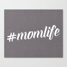 Mom Life Quote Canvas Print