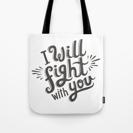 I Will Fight With You Tote Bag