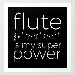 Flute is my super power (kv299) - black Art Print