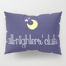 all-nighters' club Pillow Sham