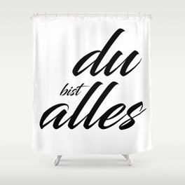 Du bist Alles - Typographie Shower Curtain