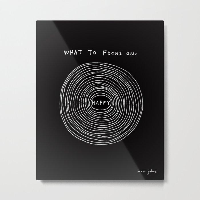 What to focus on - Happy (on black) Metal Print