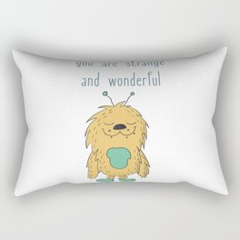You Are Strange And Wonderful Rectangular Pillow