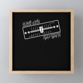 DJ Crossfade Your Life Framed Mini Art Print