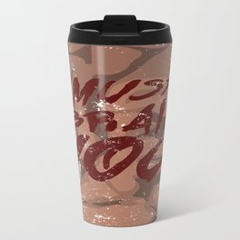 I Must Brain You!  Metal Travel Mug