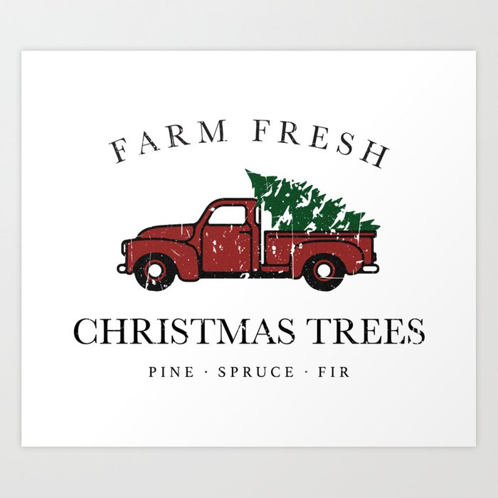 Christmas Tree Farm Vintage Truck Art Print By Movemtns Society6