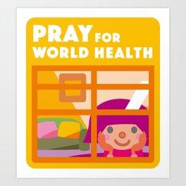 Stay Home / Pray for World Health Art Print
