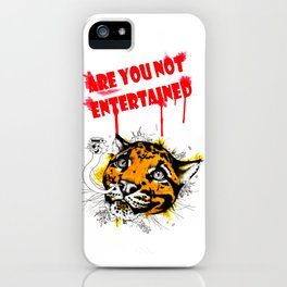 Are You Not Entertained iPhone Case