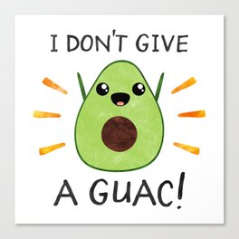 I don't give a guac! Canvas Print