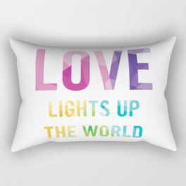 Love Lights Up The World Quote Rectangular Pillow