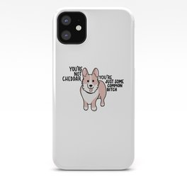 Not Cheddar iPhone Case