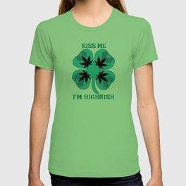 Kiss Me I'm Highrish T-shirt