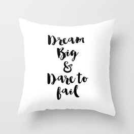Dream Big & Dare to Fail Throw Pillow