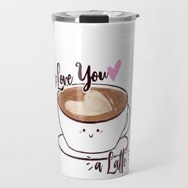 Love you a Latte Travel Mug
