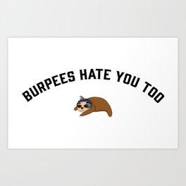 Hate Burpees? Art Print