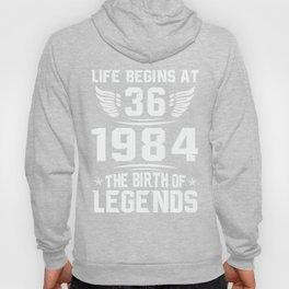 36th Birthday Gift Shirt - Born in 1984 - Life Begins at 36 Hoody