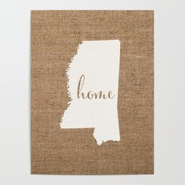 Mississippi is Home - White on Burlap Poster