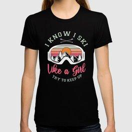 Retro Vintage Snow Ski Ski Like A Girl Try To Keep Up T-shirt