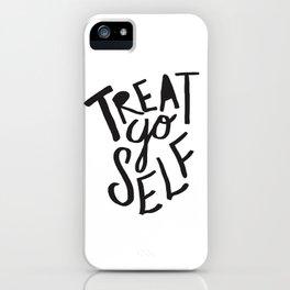 Treat Yo Self iPhone Case