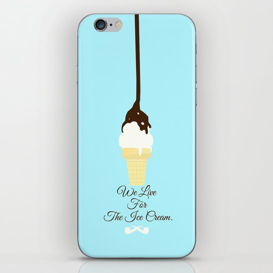 We Live for The Ice Cream. iPhone & iPod Skin