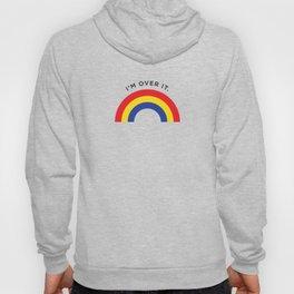 I'm Over It - Rainbow Hoody