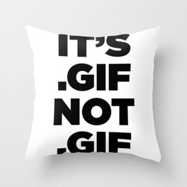 It's .gif, not .gif (gotham ultra) Throw Pillow
