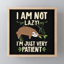 I Am Not Lazy Patient Sloth Lazy Framed Mini Art Print