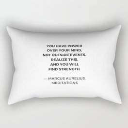 Stoic Inspiration Quotes - Marcus Aurelius Meditations - You have power over your mind not outside e Rectangular Pillow
