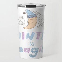 Winter is magic Travel Mug