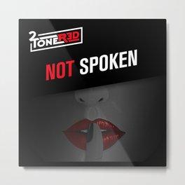 Not Spoken Metal Print