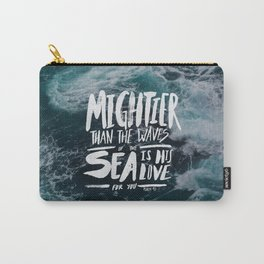 Mightier than the Sea Carry-All Pouch