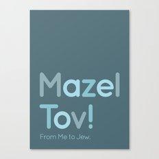 Mazel Tov! Canvas Print