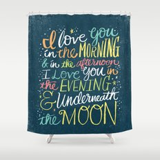 I LOVE YOU IN THE MORNING (color) Shower Curtain