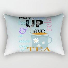 Put your feet up relax & have a nice cup of tea Rectangular Pillow