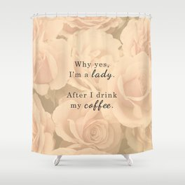 Lady After Coffee Shower Curtain