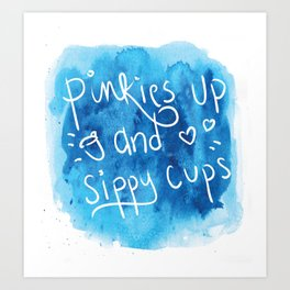 Pinkies Up and Sippy Cups Art Print